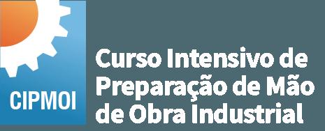 CIPMOI- Curso Intensivo de Preparação de Mão de Obra Industrial